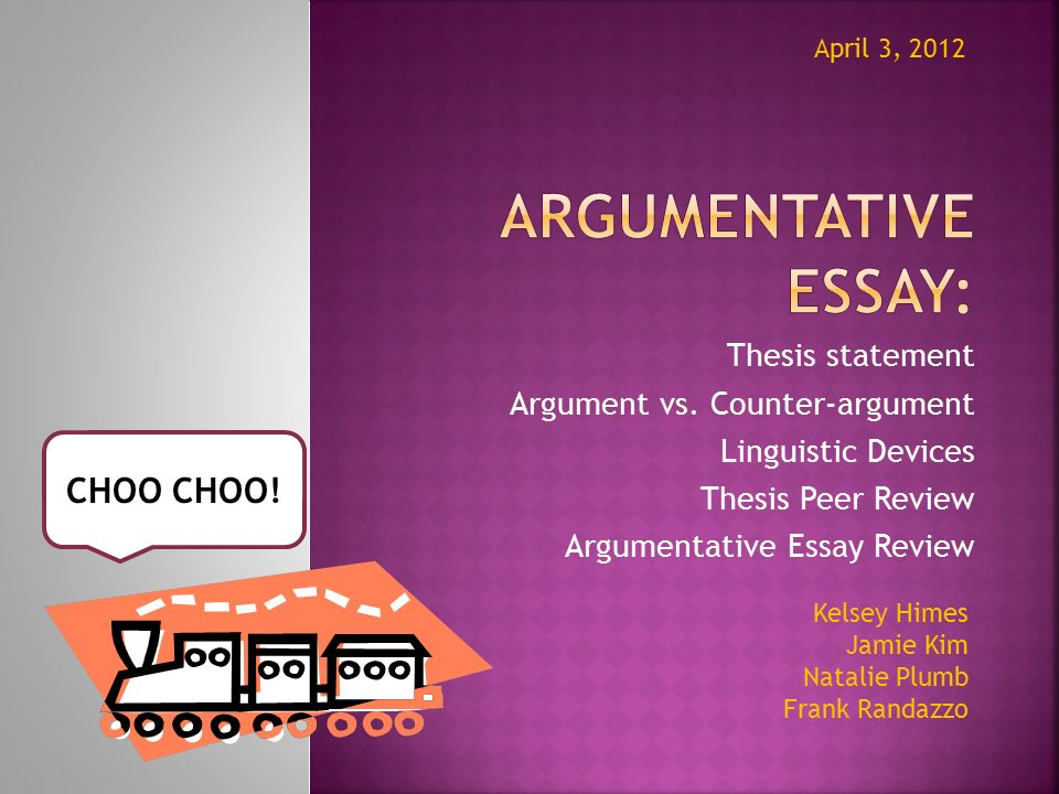Argumentative Essay: CHOO CHOO! Thesis Statement