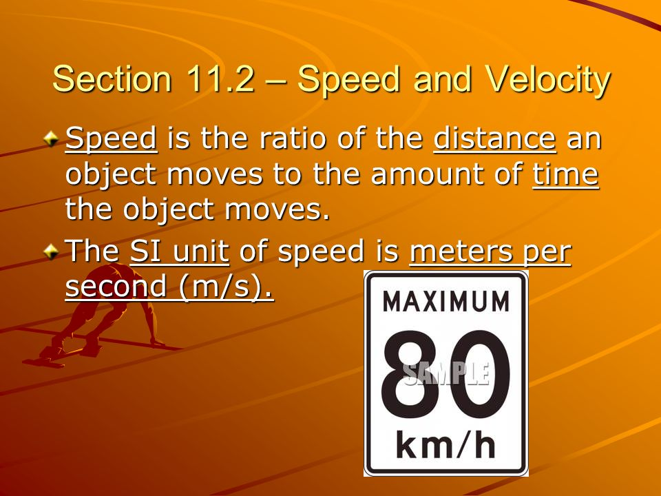 Section 11.2 – Speed and Velocity