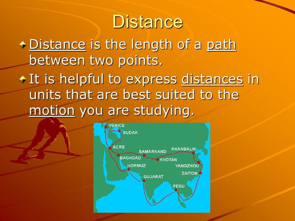 Distance Distance is the length of a path between two points.
