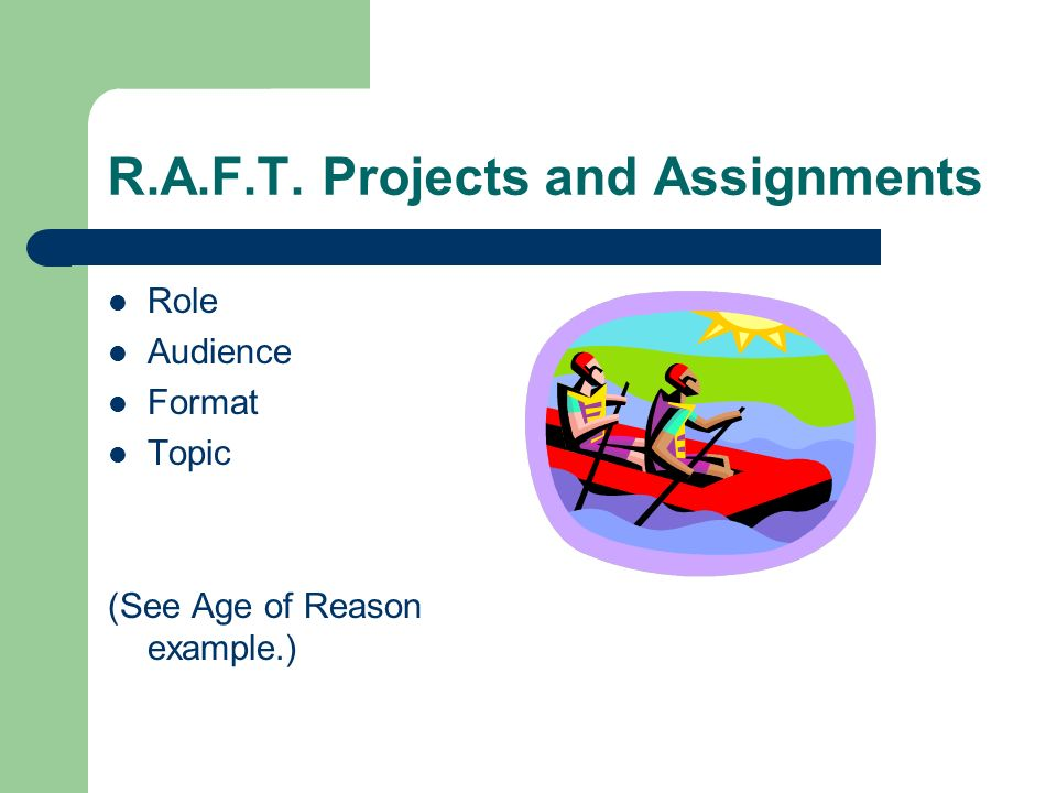 R.A.F.T. Projects and Assignments