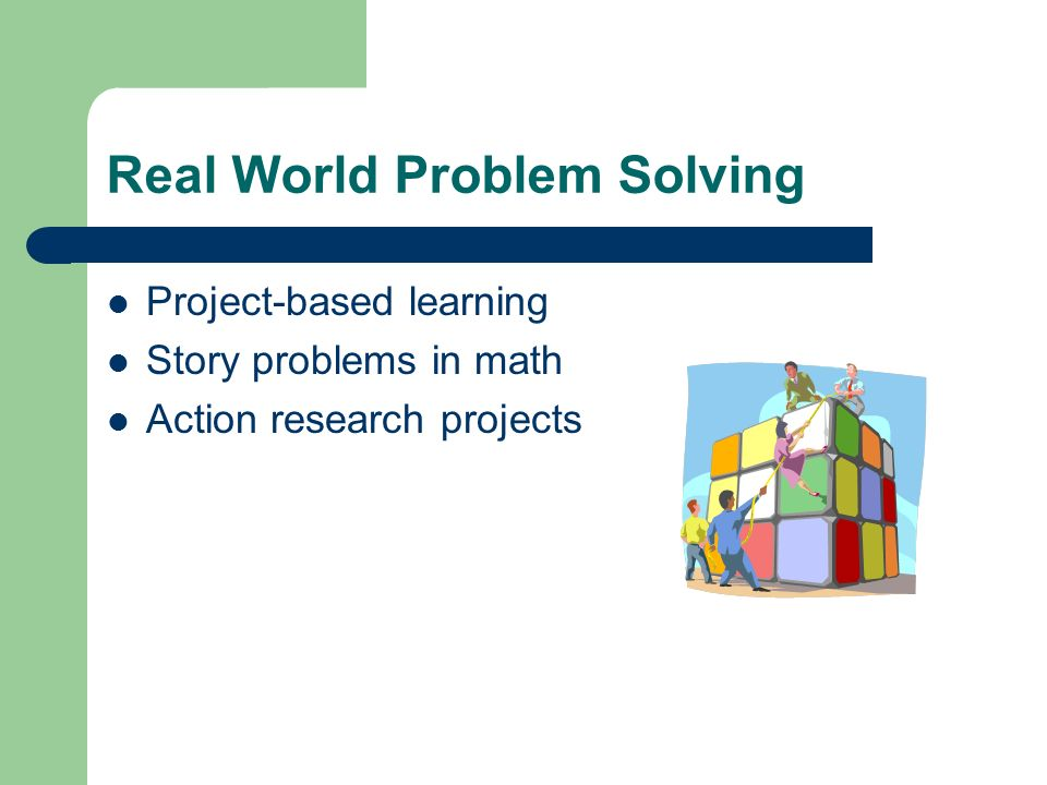 Real World Problem Solving