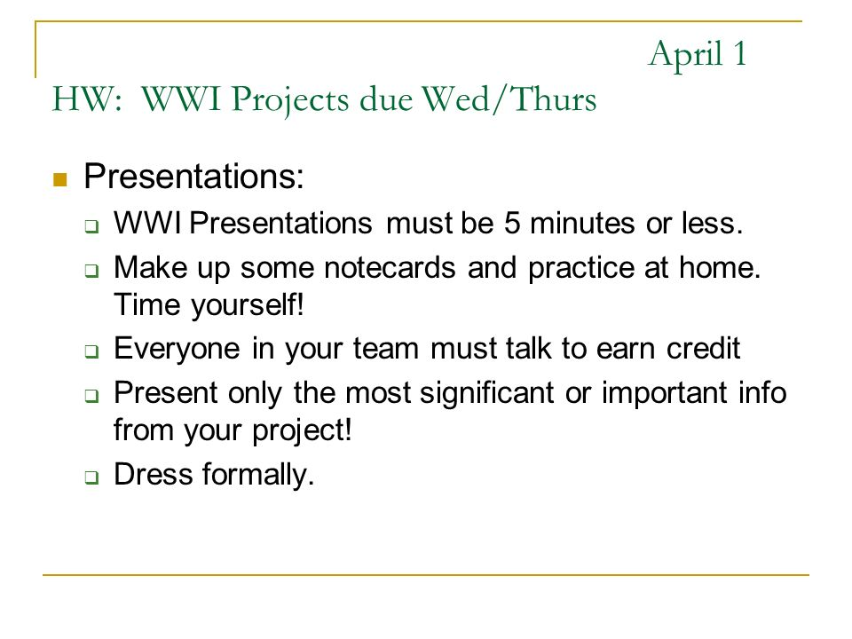April 1 HW: WWI Projects due Wed/Thurs