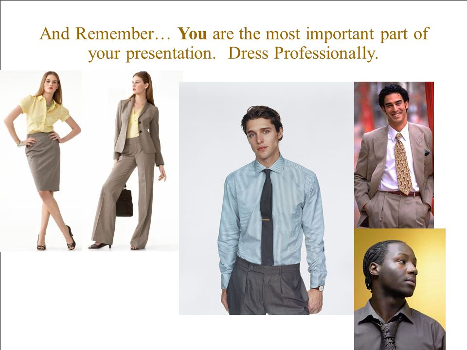 And Remember… You are the most important part of your presentation