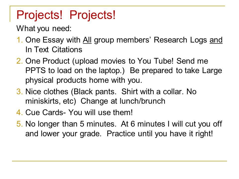 Projects! Projects! What you need: