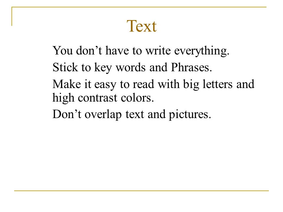 Text You don't have to write everything.