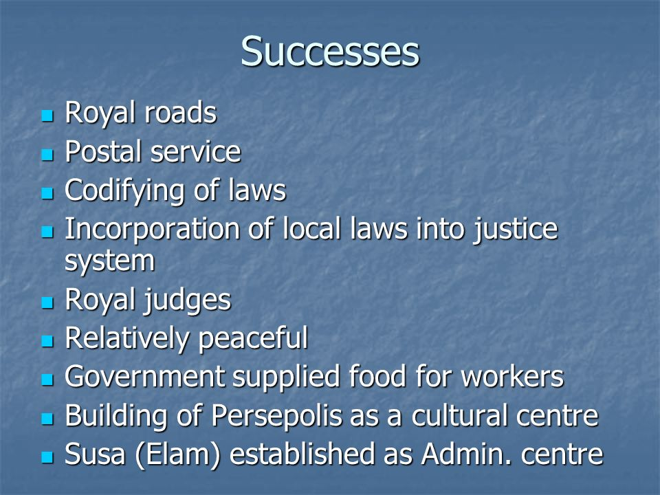 Successes Royal roads Postal service Codifying of laws