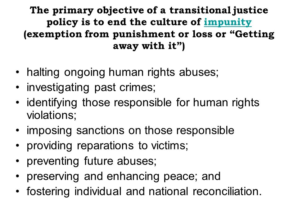 halting ongoing human rights abuses; investigating past crimes;