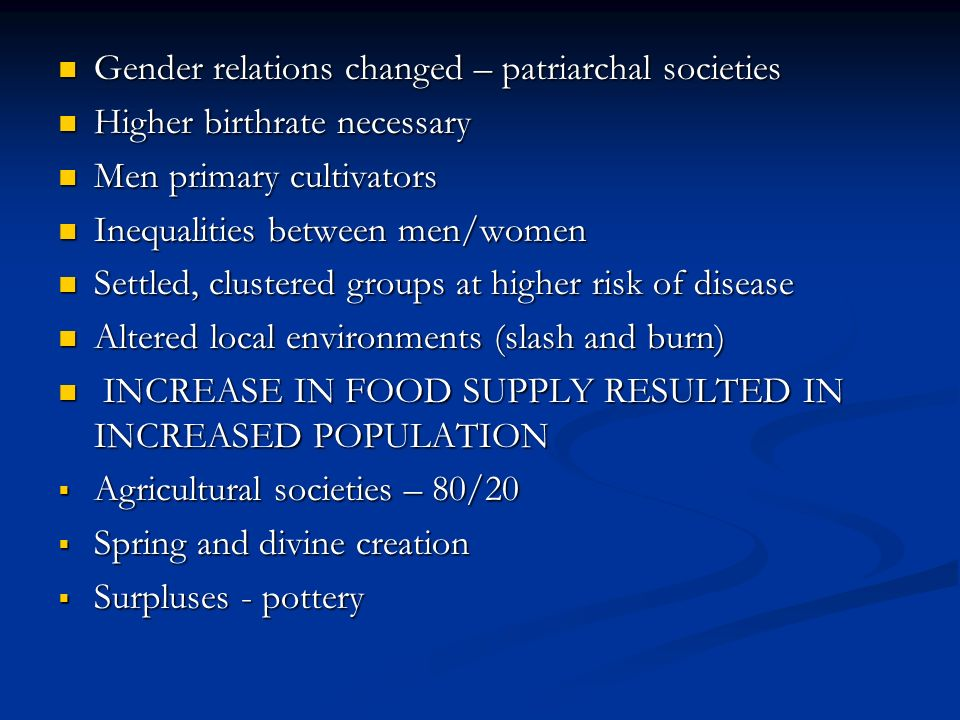 Gender relations changed – patriarchal societies