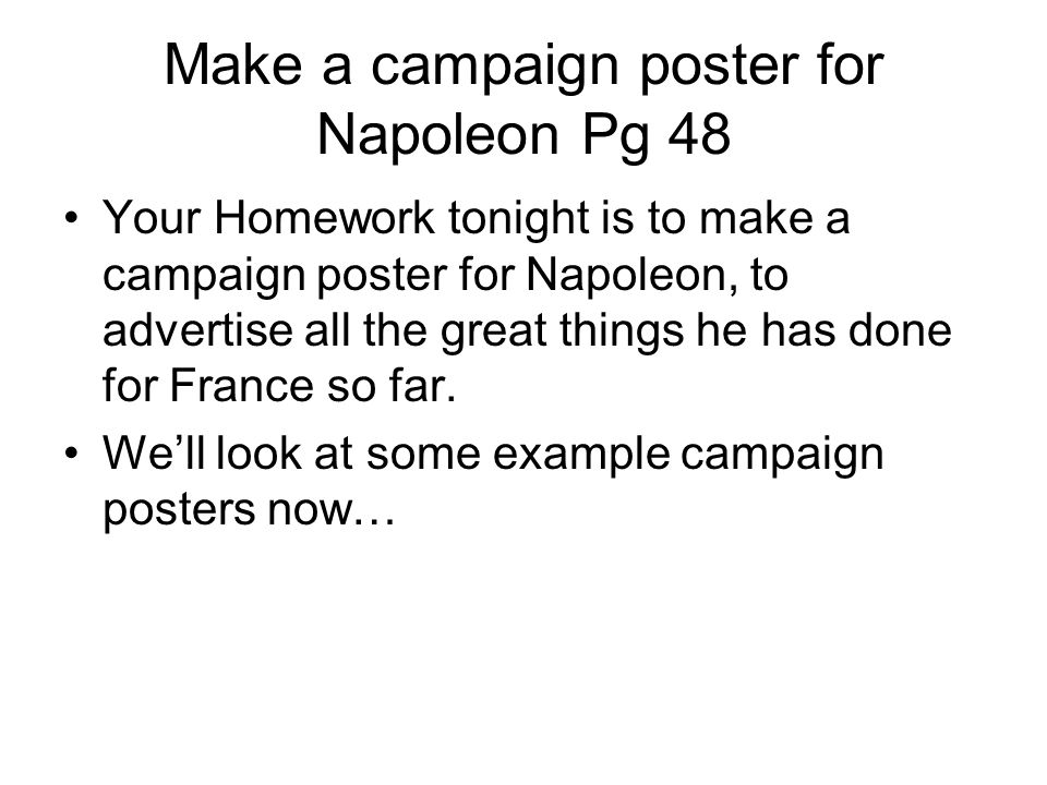 Make a campaign poster for Napoleon Pg 48