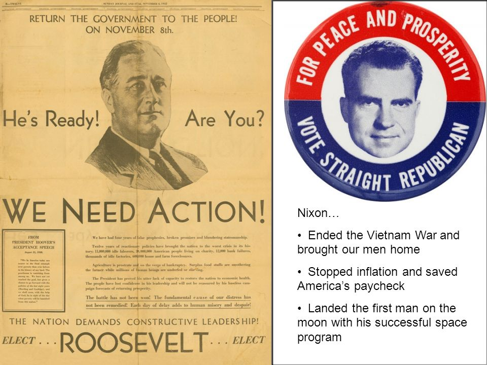Nixon… Ended the Vietnam War and brought our men home. Stopped inflation and saved America's paycheck.