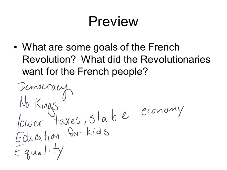 Preview What are some goals of the French Revolution.