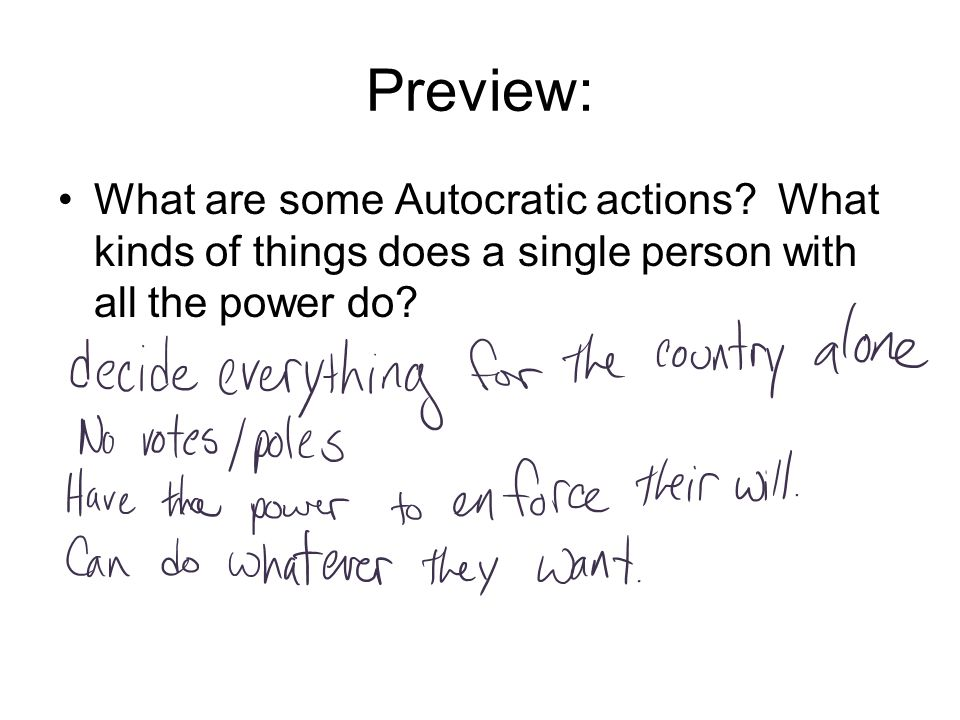 Preview:What are some Autocratic actions.