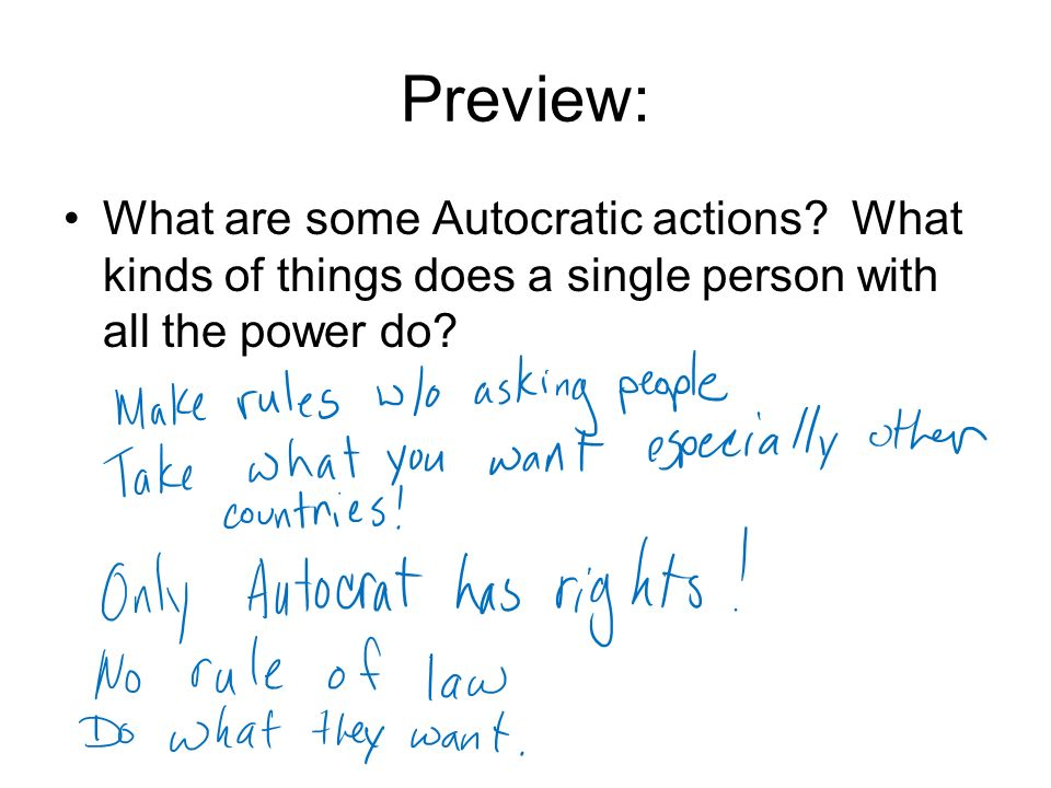 Preview: What are some Autocratic actions.
