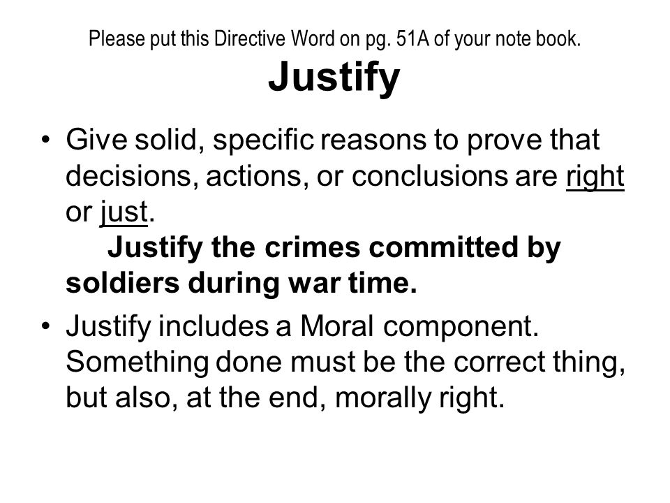 Please put this Directive Word on pg. 51A of your note book. Justify