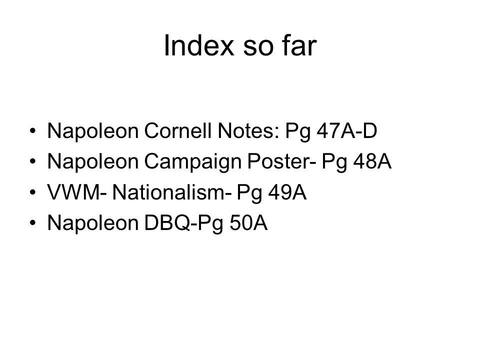 Index so far Napoleon Cornell Notes: Pg 47A-D