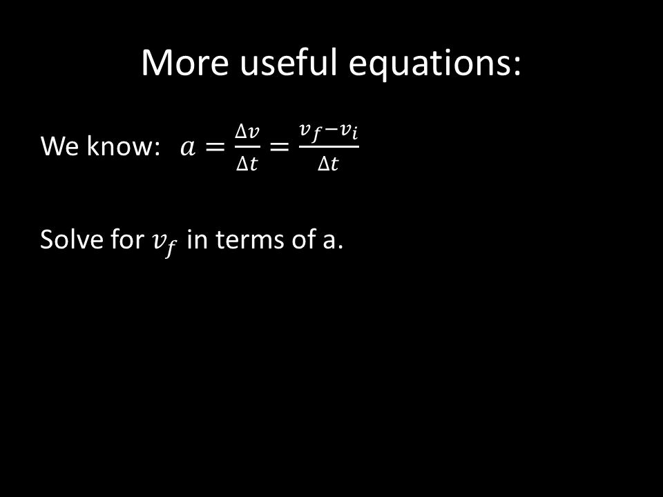 More useful equations: