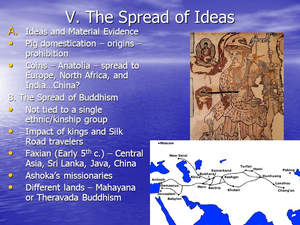 V. The Spread of Ideas Ideas and Material Evidence
