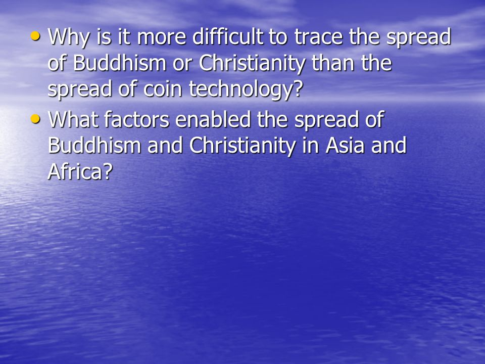 Why is it more difficult to trace the spread of Buddhism or Christianity than the spread of coin technology