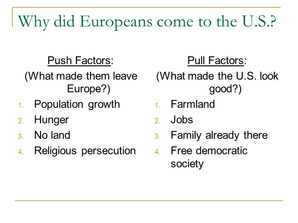 Why did Europeans come to the U.S.
