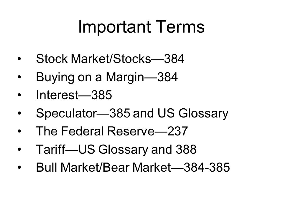 Important Terms Stock Market/Stocks—384 Buying on a Margin—384