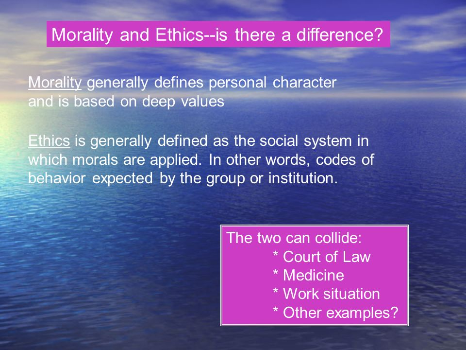 Morality and Ethics--is there a difference