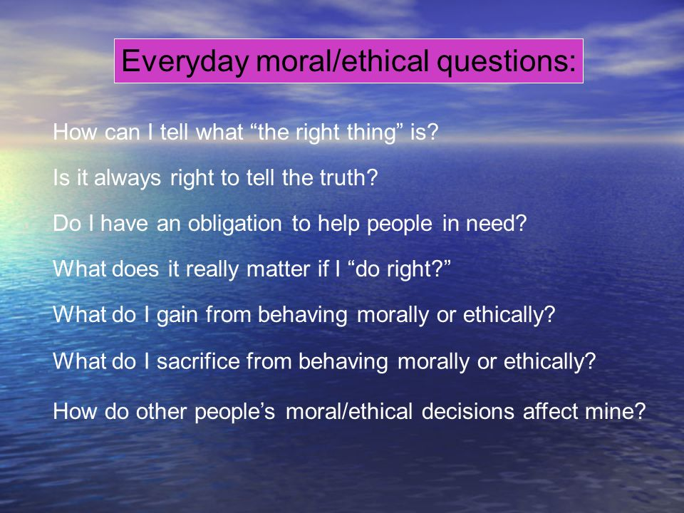 Everyday moral/ethical questions: