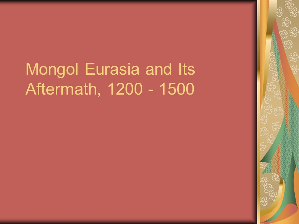 Mongol Eurasia and Its Aftermath, 1200 - 1500