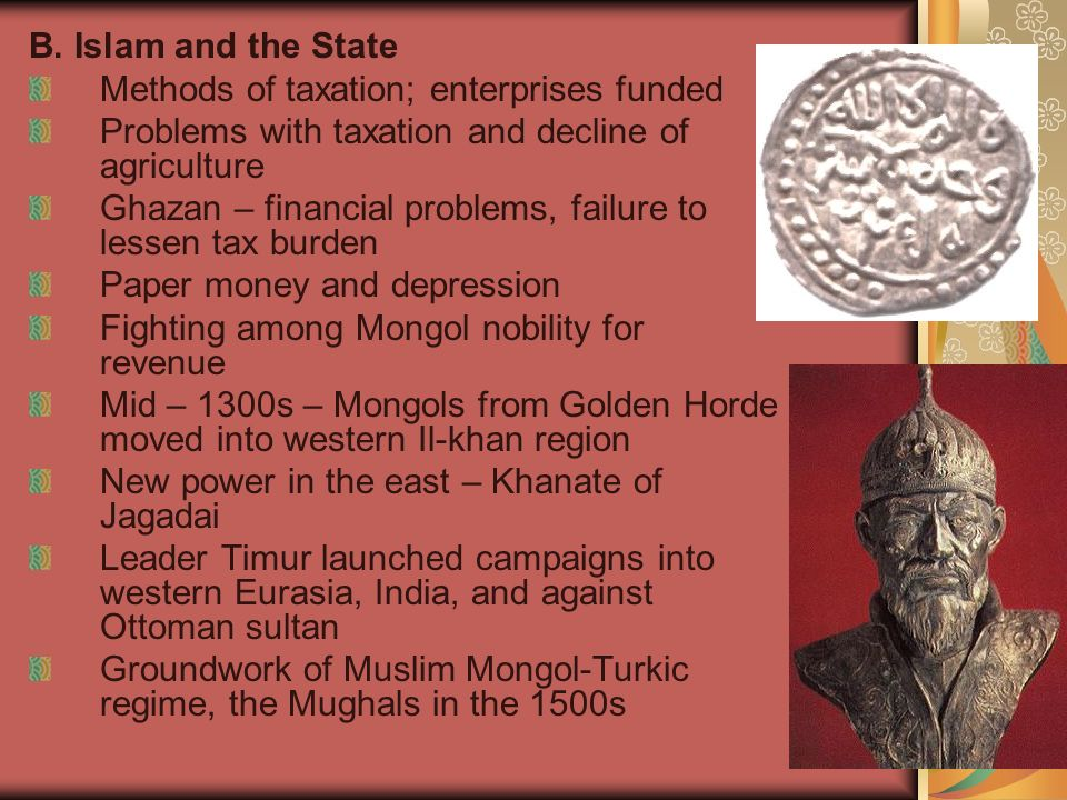 B. Islam and the State Methods of taxation; enterprises funded. Problems with taxation and decline of agriculture.