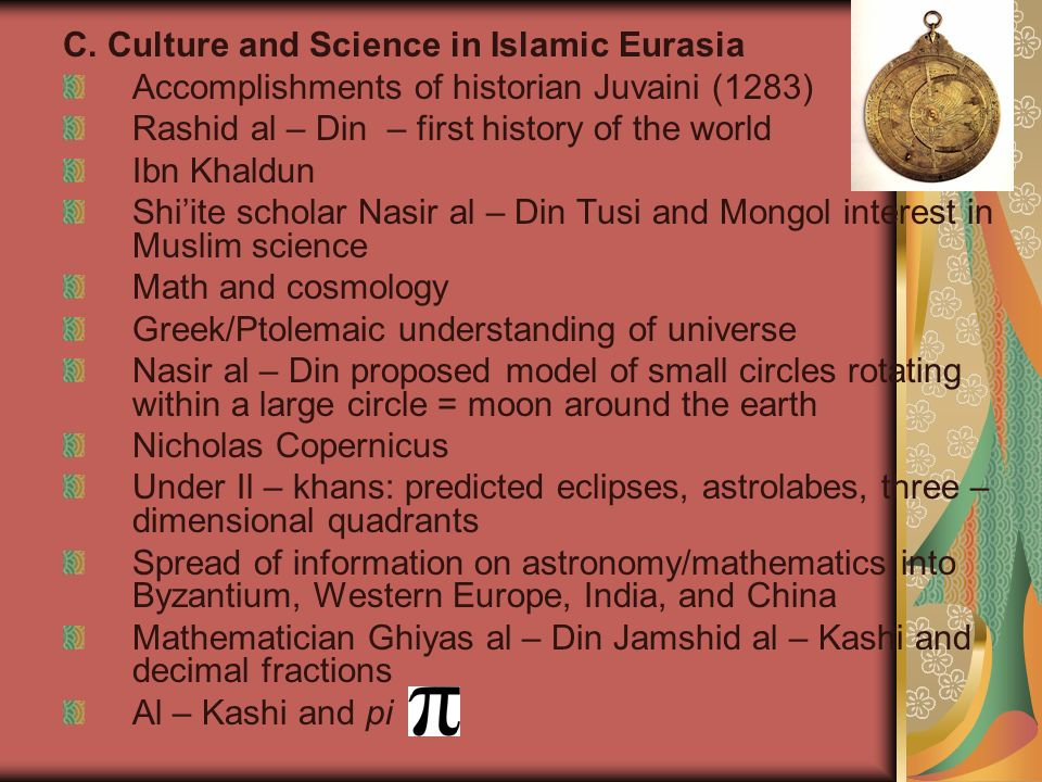 C. Culture and Science in Islamic Eurasia