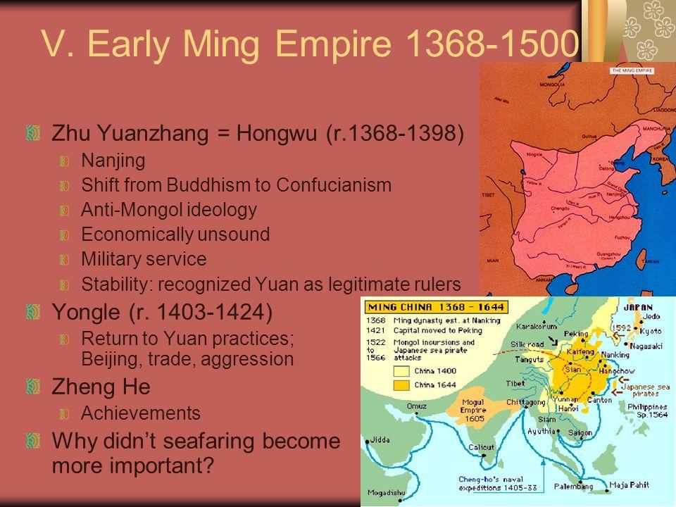 V. Early Ming Empire 1368-1500 Zhu Yuanzhang = Hongwu (r.1368-1398)