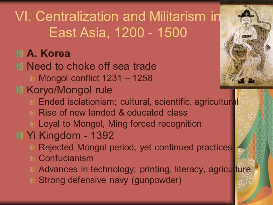 VI. Centralization and Militarism in East Asia, 1200 - 1500