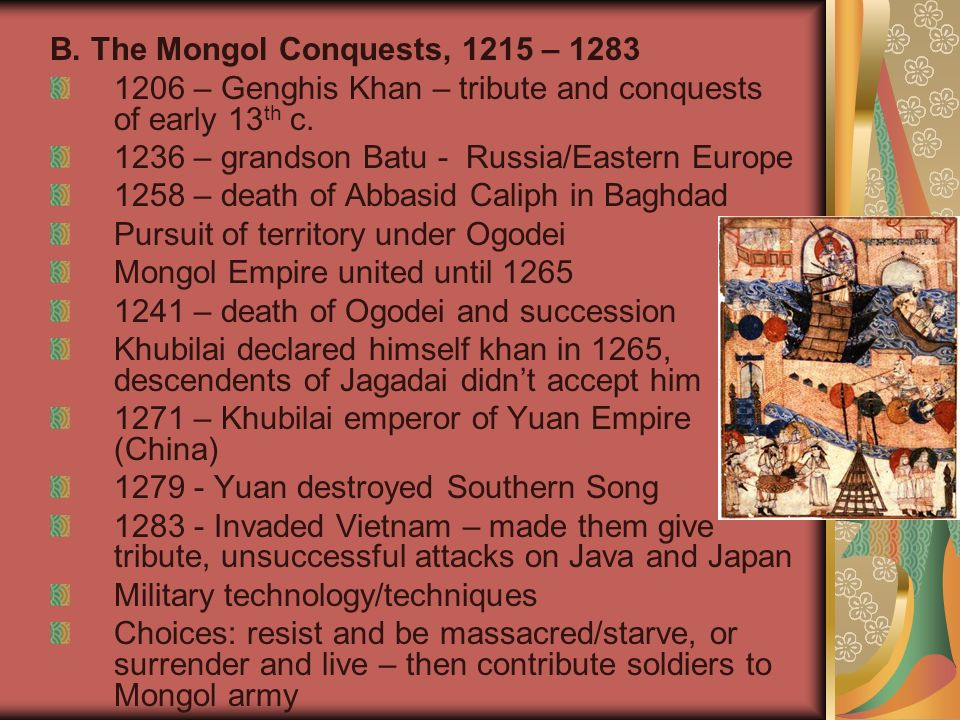 B. The Mongol Conquests, 1215 – 1283