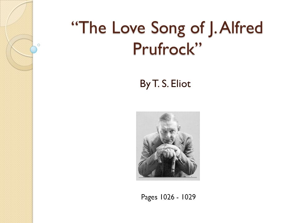 understanding alfred prufrock in the love song of j alfred prufrock by t s eliot Understanding the love song of j alfred prufrock - duration: the love song of j alfred prufrock by t s eliot (read by tom o'bedlam) - duration.