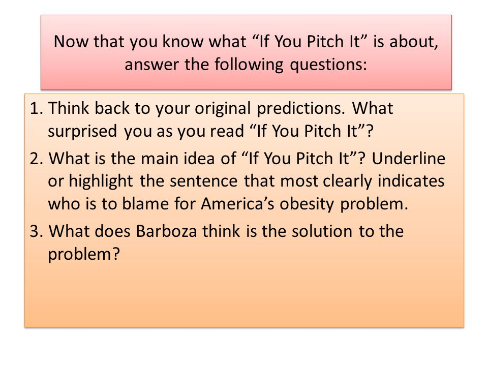 Now that you know what If You Pitch It is about, answer the following questions: