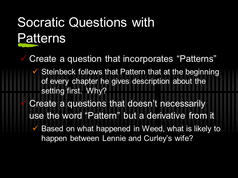 Socratic Questions with Patterns