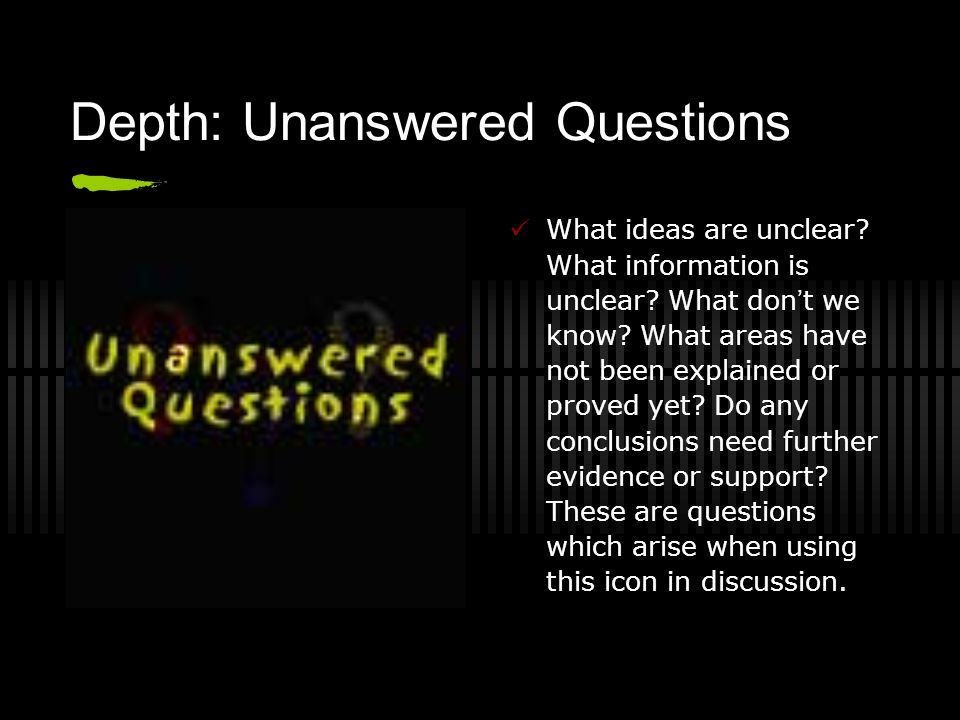 Depth: Unanswered Questions