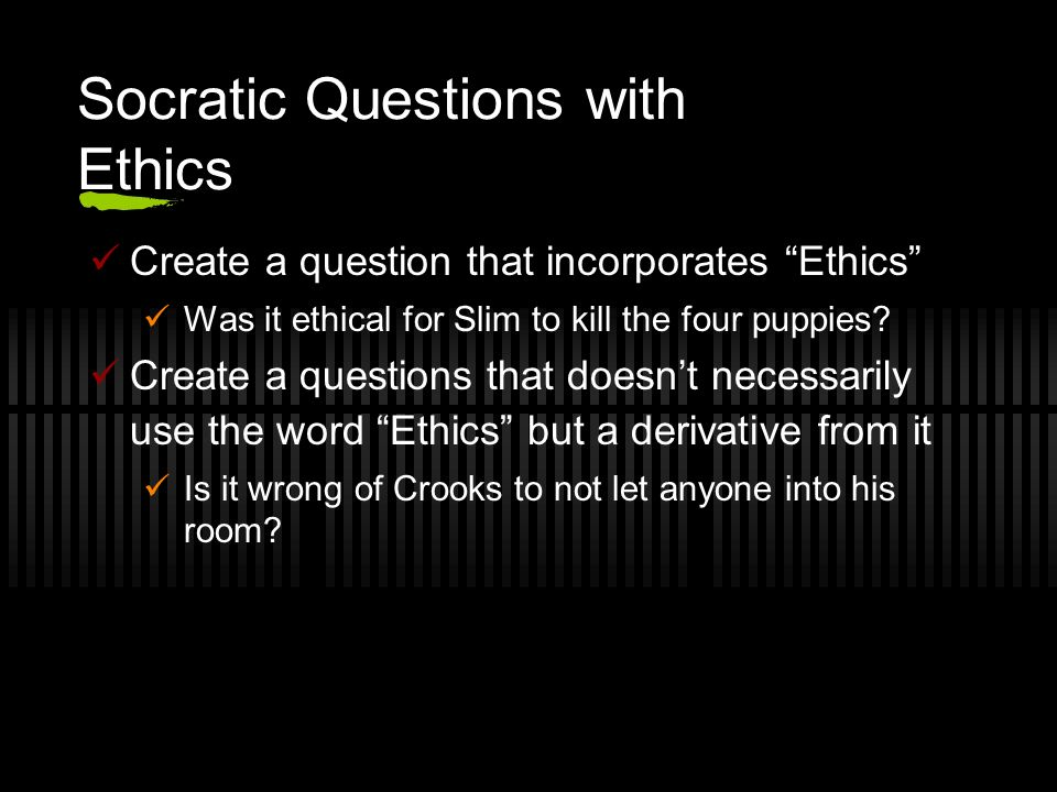 Socratic Questions with Ethics