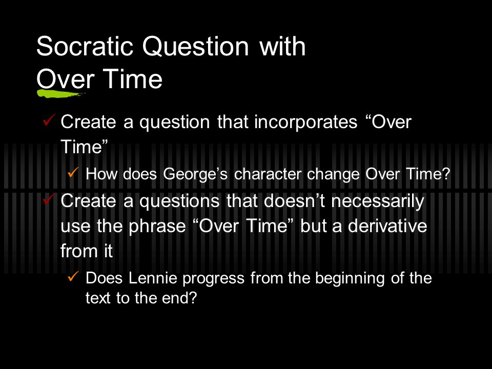 Socratic Question with Over Time