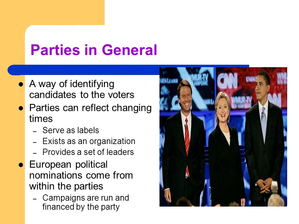 Parties in General A way of identifying candidates to the voters