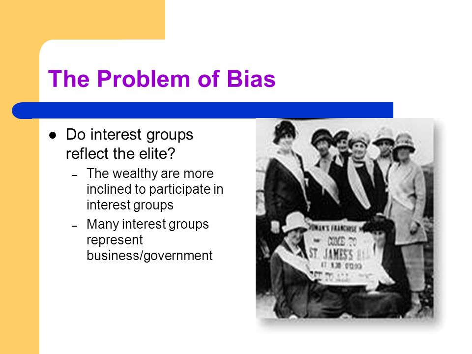 The Problem of Bias Do interest groups reflect the elite