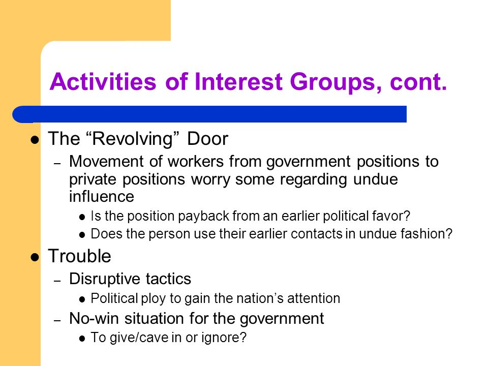 Activities of Interest Groups, cont.