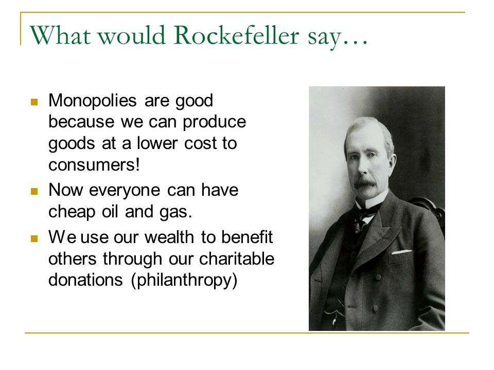 What would Rockefeller say…