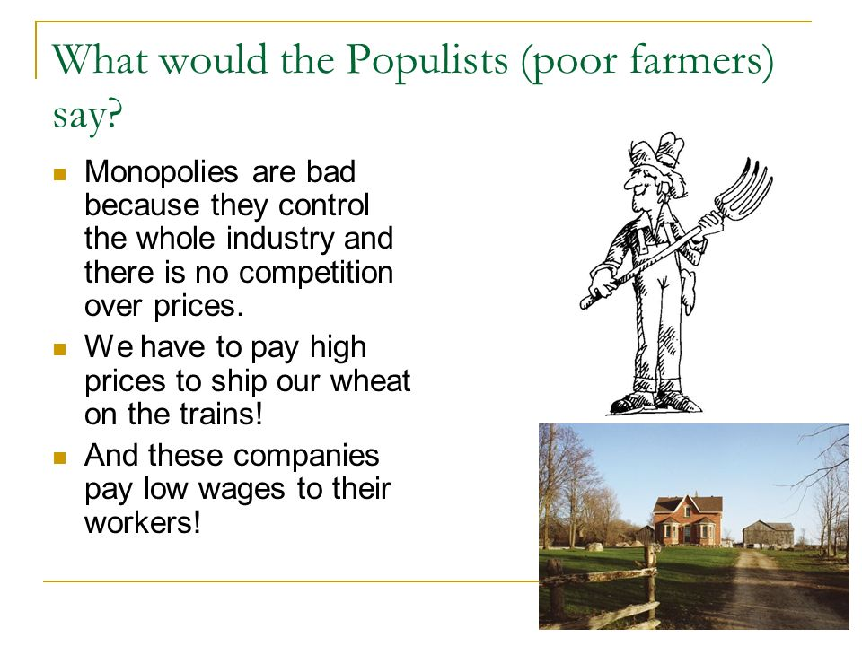 What would the Populists (poor farmers) say