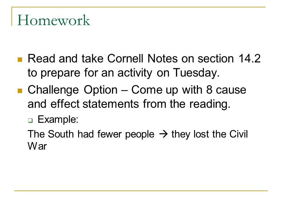 Homework Read and take Cornell Notes on section 14.2 to prepare for an activity on Tuesday.