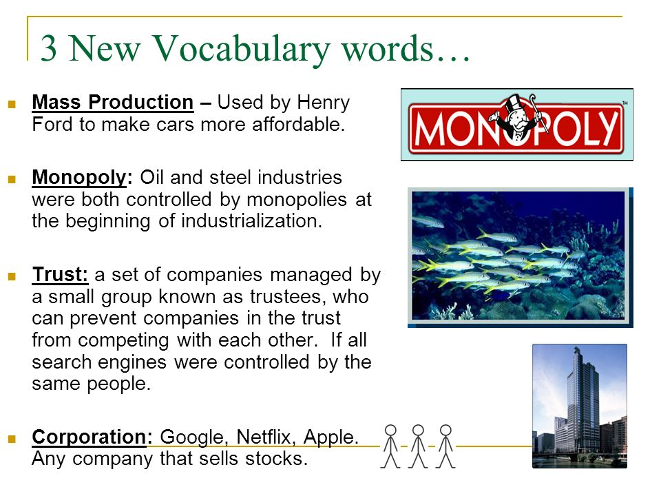 3 New Vocabulary words… Mass Production – Used by Henry Ford to make cars more affordable.