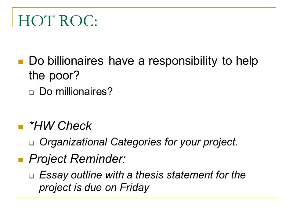 HOT ROC: Do billionaires have a responsibility to help the poor