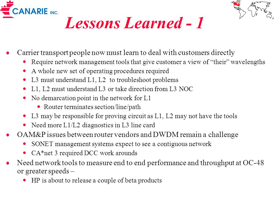 Lessons Learned - 1 Carrier transport people now must learn to deal with customers directly.