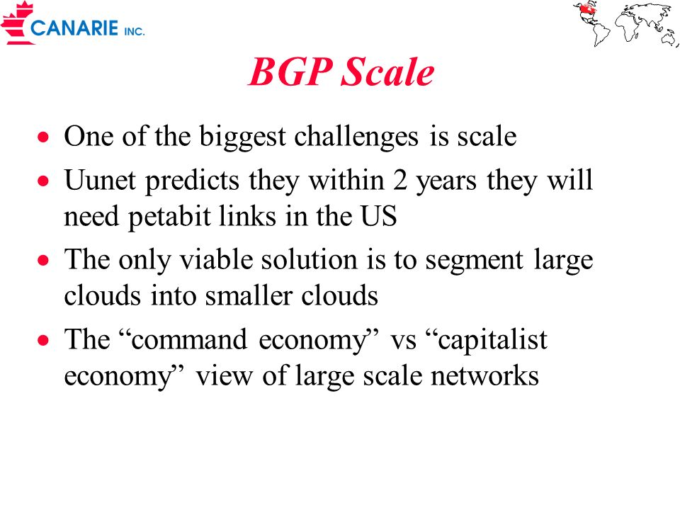 BGP Scale One of the biggest challenges is scale