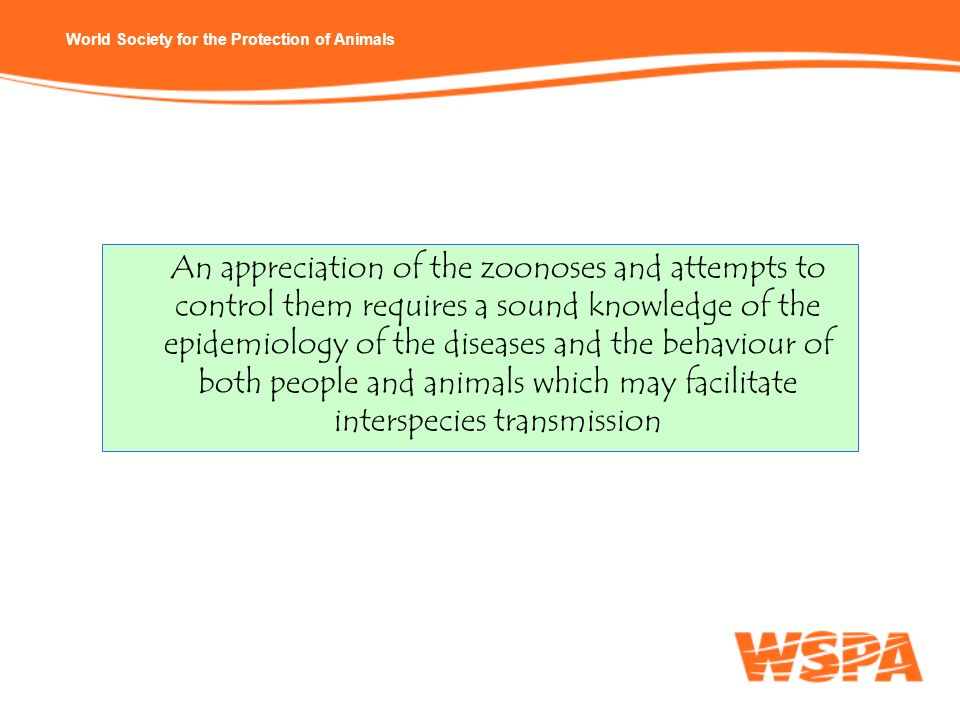An appreciation of the zoonoses and attempts to control them requires a sound knowledge of the epidemiology of the diseases and the behaviour of both people and animals which may facilitate interspecies transmission
