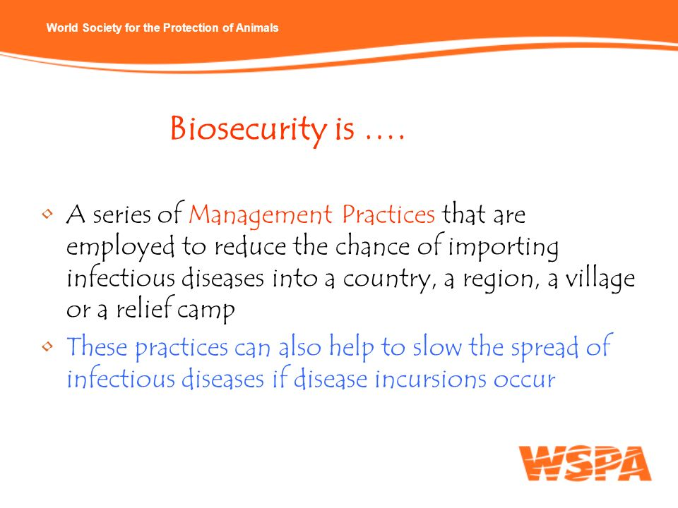 Biosecurity is ….